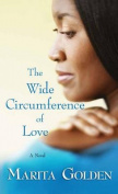 The Wide Circumference of Love [Large Print]
