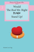 Would the Real Mr. Right Please Stand Up!
