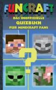 Funcraft - Das Inoffizielle Quizbuch Fur Minecraft Fans [GER]