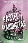 Noche de Pastel y Marionetas / Night of Cake & Puppets [Spanish]