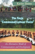 The Naga Communal Labour Force
