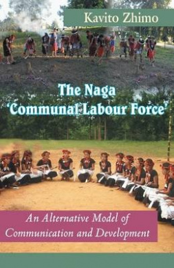 The Naga Communal Labour Force