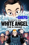 Rescate En White Angel the G-Squad/Rescue in White Angel the G-Squad  [Spanish]