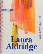 Go Woman Go!: Laura Aldridge