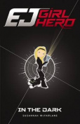 In the Dark (EJ Girl Hero)