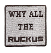 Why All The Ruckus Shirt Patch 9cm - Ruckus Patches - Team Patches - Club Patches - Scooter Patches