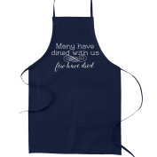 Many Have Dined With Us Few Have Died Joke Funny Parody Cooking Baking Kitchen Apron - Navy Blue