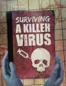 Surviving a Killer Virus