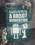 Surviving a Robot Revolution