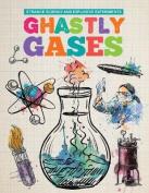 Ghastly Gases