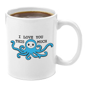 I Love You This Much | Premium 330ml Coffee Mug Gift - Perfect Anniversary Gifts for Her, Valentines Presents for Him, Boyfriend Girlfriend Wife Husband, Birthday Gift, Octopus Cup, Novelty, Tentacle