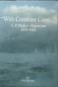 """""""WITH CONSTANT CARE...'' A.P.Moller"""