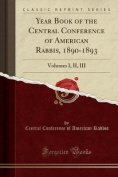 Year Book of the Central Conference of American Rabbis, 1890-1893