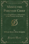 Manco the Peruvian Chief