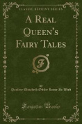 A Real Queen's Fairy Tales