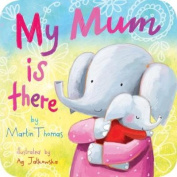 My Mum is There [Board book]