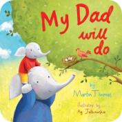 My Dad Will Do [Board book]