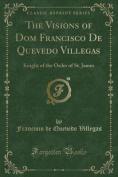 The Visions of Dom Francisco de Quevedo Villegas