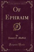 Of Ephraim (Classic Reprint)