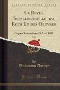 La Revue Intellectuelle Des Faits Et Des Oeuvres, Vol. 1 [FRE]