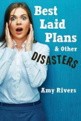 Best Laid Plans & Other Disasters