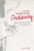 A Life More Than Ordinary