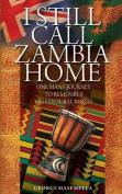 I Still Call Zambia Home