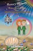 Henry Benett & the Hidden Book of Magic  : Part 2 - More Magical Secrets