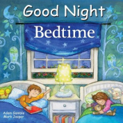 Good Night Bedtime [Board book]