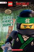Lloyd: A Hero's Journey (the Lego Ninjago Movie