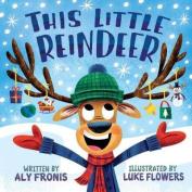 This Little Reindeer [Board book]