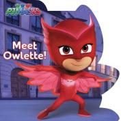 Meet Owlette! (Pj Masks) [Board book]