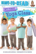 My First Yoga Class (My First)