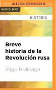 Breve Historia de La Revolucion Rusa [Spanish] [Audio]
