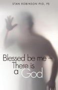 Blessed Be Me--There Is a God