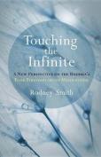 Touching the Infinite