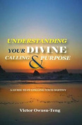 Understanding Your Divine Calling and Purpose