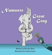 Namaste, Great Gray