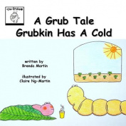 A Grub Tale - Grubkin Has a Cold