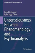 Unconsciousness Between Phenomenology and Psychoanalysis