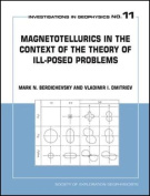 Magnetotellurics in the Context of Theory of Ill-Posed Problems