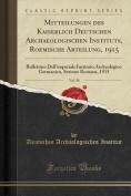 Mitteilungen Des Kaiserlich Deutschen Archaeologischen Instituts, Roemische Abteilung, 1915, Vol. 30 [GER]