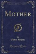 Mother (Classic Reprint)