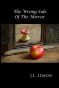 The Wrong Side of the Mirror