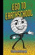 Ego to Earthschool