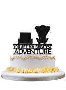 Up You are my Greatest Adventure Wedding Cake Topper,party decoration