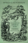 """The """"Country Life"""" Library of Sport - Fishing - First Volume"""