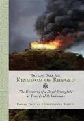 The Lost Dark Age Kingdom of Rheged