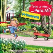 Dios Lo Hizo Para Mi Las Estaciones - La Primavera [Spanish]