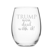 Trump Won - Deal With It Stemless 440ml Wine Glass